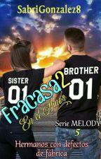FRACASA2 en el amor [Serie MELODY 5] by SabriGonzalez8