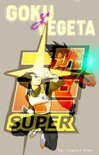 [Goku & Vegeta] ¡Súper! by Lawliet_Vero