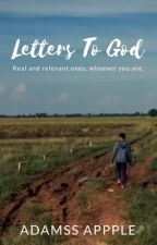 Letters To God by adamssappple