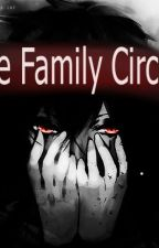 The Family Circle by KeVdA1NoNly