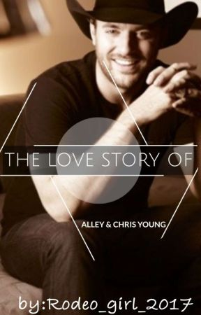 3b7091b2989a0 The love story of alley and chris young - family vacay! - Wattpad