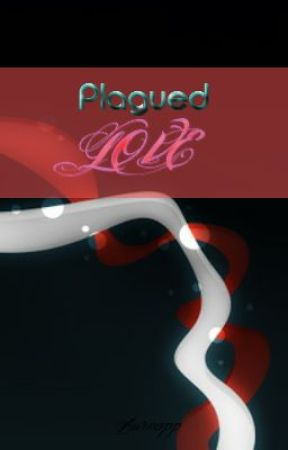 Plagued Love by Awsnapp