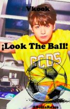 ¡Look The Ball!///Vkook. by SofiR1