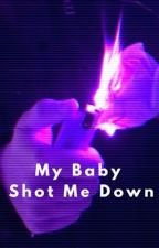My Baby Shot Me Down [5sos ot4] by flawless_violence