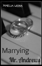 Marrying Mr. Andrews (Sample) by BlueRoses0123