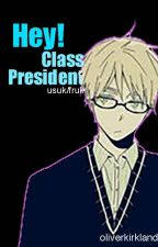 Hey Class President (A USUK Hetalia Fanfiction) by oliverkirkland