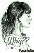 Why?? by cyrillafza