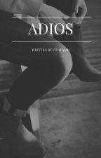 Adios [On Going] by FitaFajar
