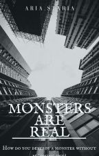 Monsters Are Real.  by Aria_Staria