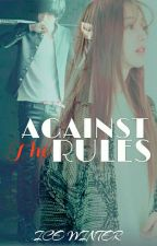 Against the Rules (Completed) by MythicalWinter
