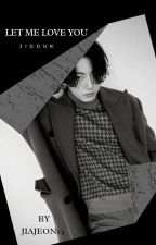Let Me Love You ஐ JiKook by JianJeon13