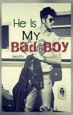 He Is My Bad Boy by BaeJiyu