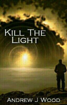 Kill The Light (NaNo) by MrCrowley667
