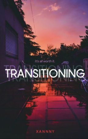 Transitioning by Xannny