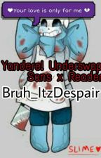 ❤Your love is only for me💔 Underswap Yandere! Blueberry Sans X Reader [Edited] by Bruh_ItzDespair