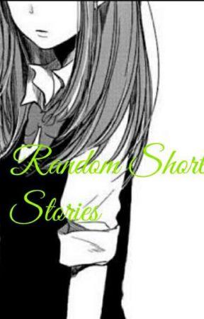 Random Short Stories |ElizaGaming2488| by ElizaGaming2488