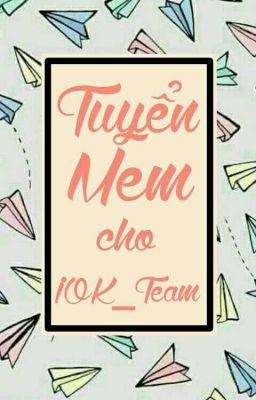 Tuyển Men Cho▶|IOK_Team|