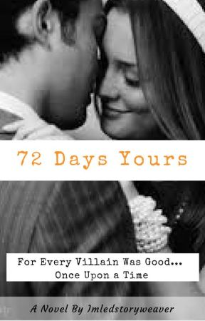72 Days Yours (On hold) by imledstoryweaver