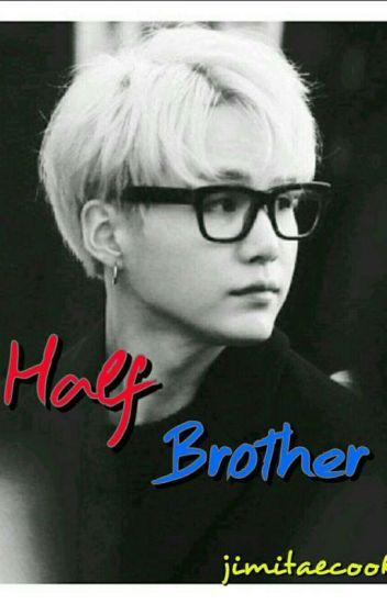 Half Brother Min Yoongi X Reader Jimitaecook Wattpad