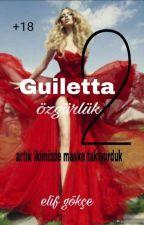Guiletta 2 özgürlük  by blacklove2022