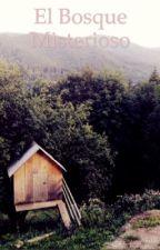 Bosque Misterioso  by ItsAndreaCanto99