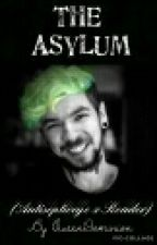 The Asylum (Antisepticeye x Reader) by QueenDominion