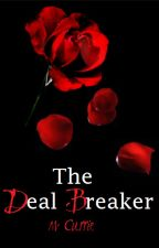 The Deal Breaker (Book II) by Kissmeyoufool