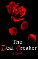 The Deal Breaker (Book II) by Kissmeyoufool