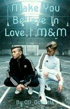 (Zakończone) Make You Believe In Love | M&M by Oli_Godzilla