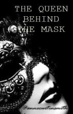 """""""THE QUEEN BEHIND THE MASK""""  ON HOLD (REVISING) by annecurtinsmith"""