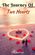 The Journey of Two Hearts | ✔ by Ramzz005