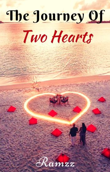 The Journey of Two Hearts | ✔