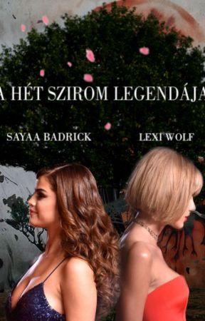 A hét szirom legendája by SayaaBadrick