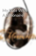 My Date With A Billionaire  by emsionv