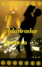 El admirador secreto (❄Jelsa❄) [C O M P L E T A] by Elizabella7u7