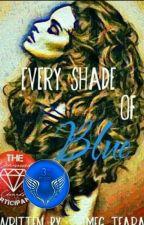 Every Shade Of Blue by Magnolia_Teara