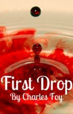 First Drop by CharlieFoy