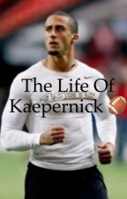 The Life of Kaepernick by TrinitySalvador