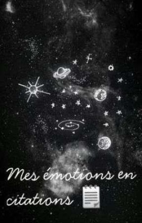 Mes émotions En Citations Citation 6 Wattpad