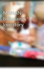 MANAN billionaires ' love story  by cute-little-princess