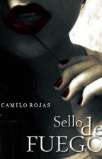 Sello de Fuego by camilorojasthrillers