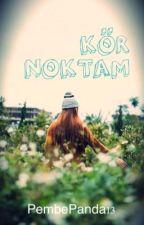 Kör Noktam by PembePanda13