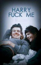 Harry, Fuck Me / Çeviri / by kuarzubiye