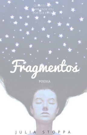 Fragmentos by stoppajulia
