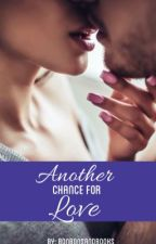 Another Chance For Love! by bonbonsandbooks