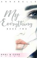 MY Everything (COMPLETED) by belle0807