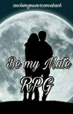 Be my Mate // RPG by zackwegnevercomeback