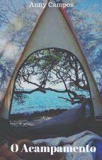O Acampamento by AnnySalles2