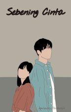 Sebening Cinta by Eunmi117