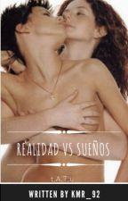 Realidad vs Sueños [tATu Ffic] 2da parte by -kmr_92-